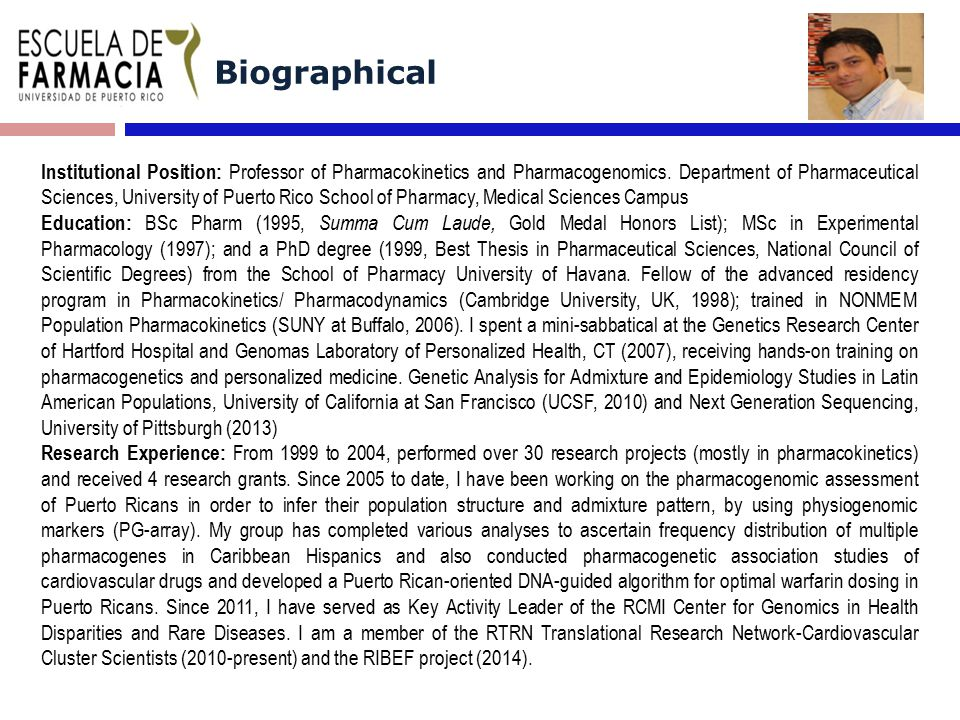 Biographical Institutional Position: Professor of Pharmacokinetics and Pharmacogenomics. Department of Pharmaceutical Sciences, University of Puerto R