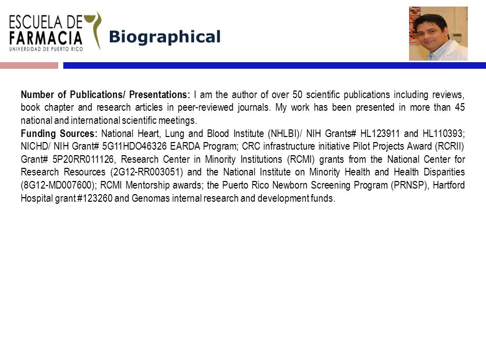 Biographical Number of Publications/ Presentations: I am the author of over 50 scientific publications including reviews, book chapter and research ar