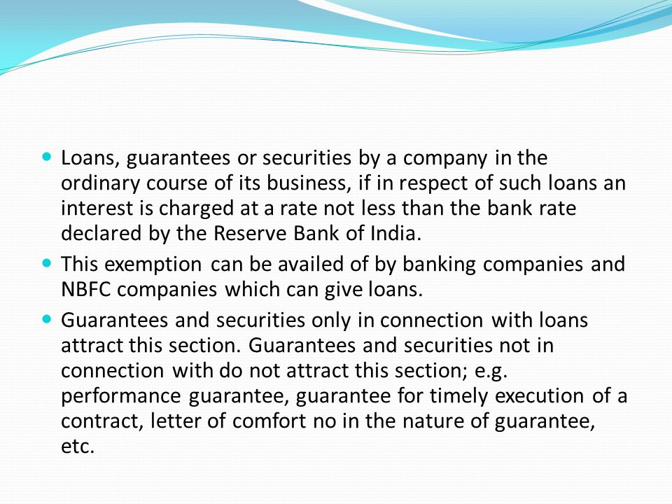 Loans, guarantees or securities by a company in the ordinary course of its business, if in respect of such loans an interest is charged at a rate not