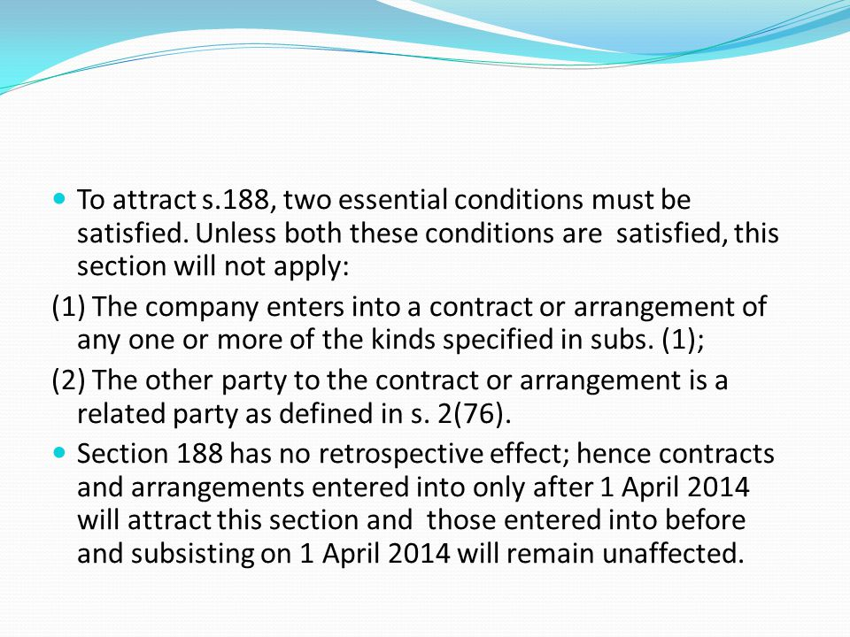 To attract s.188, two essential conditions must be satisfied. Unless both these conditions are satisfied, this section will not apply: (1) The company