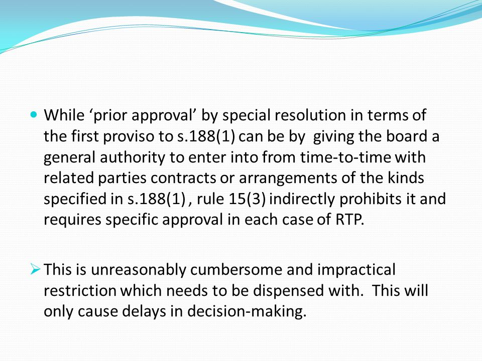 While 'prior approval' by special resolution in terms of the first proviso to s.188(1) can be by giving the board a general authority to enter into fr