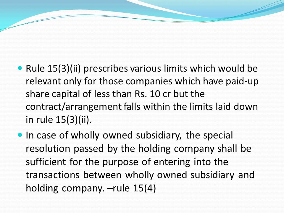 Rule 15(3)(ii) prescribes various limits which would be relevant only for those companies which have paid-up share capital of less than Rs. 10 cr but