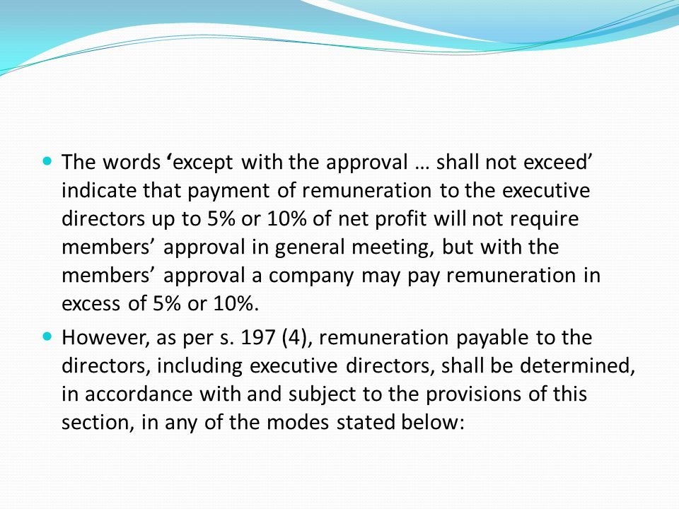 The words 'except with the approval … shall not exceed' indicate that payment of remuneration to the executive directors up to 5% or 10% of net profit