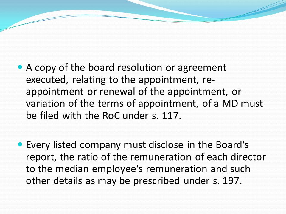 A copy of the board resolution or agreement executed, relating to the appointment, re- appointment or renewal of the appointment, or variation of the