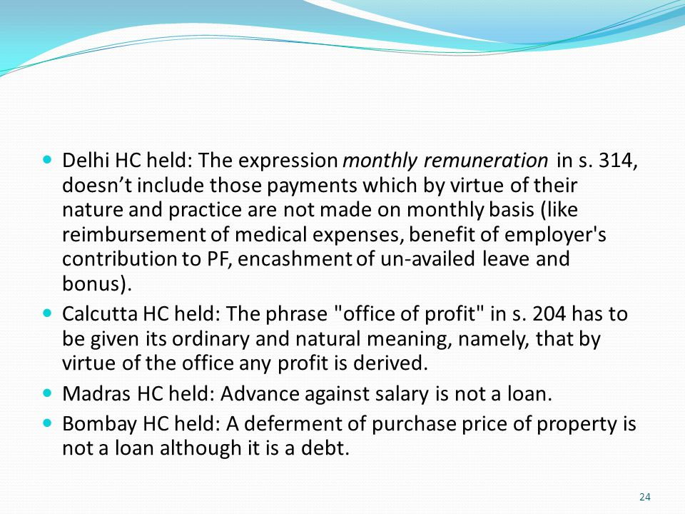Delhi HC held: The expression monthly remuneration in s. 314, doesn't include those payments which by virtue of their nature and practice are not made