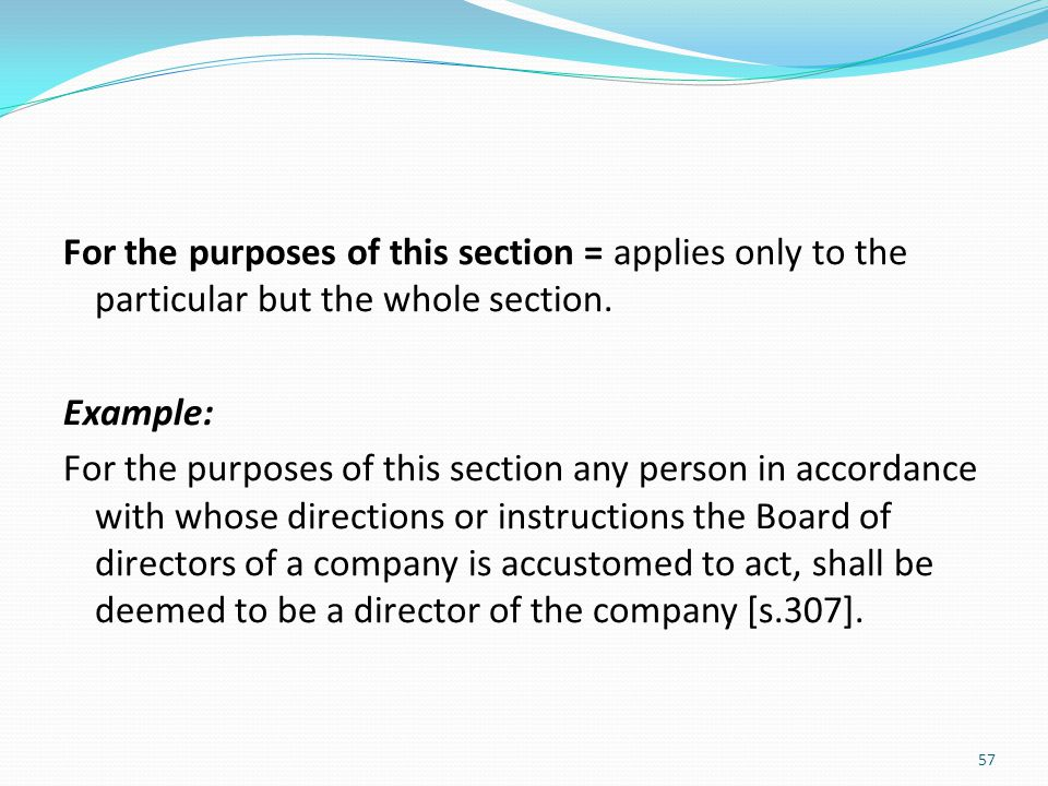 For the purposes of this section = applies only to the particular but the whole section. Example: For the purposes of this section any person in accor