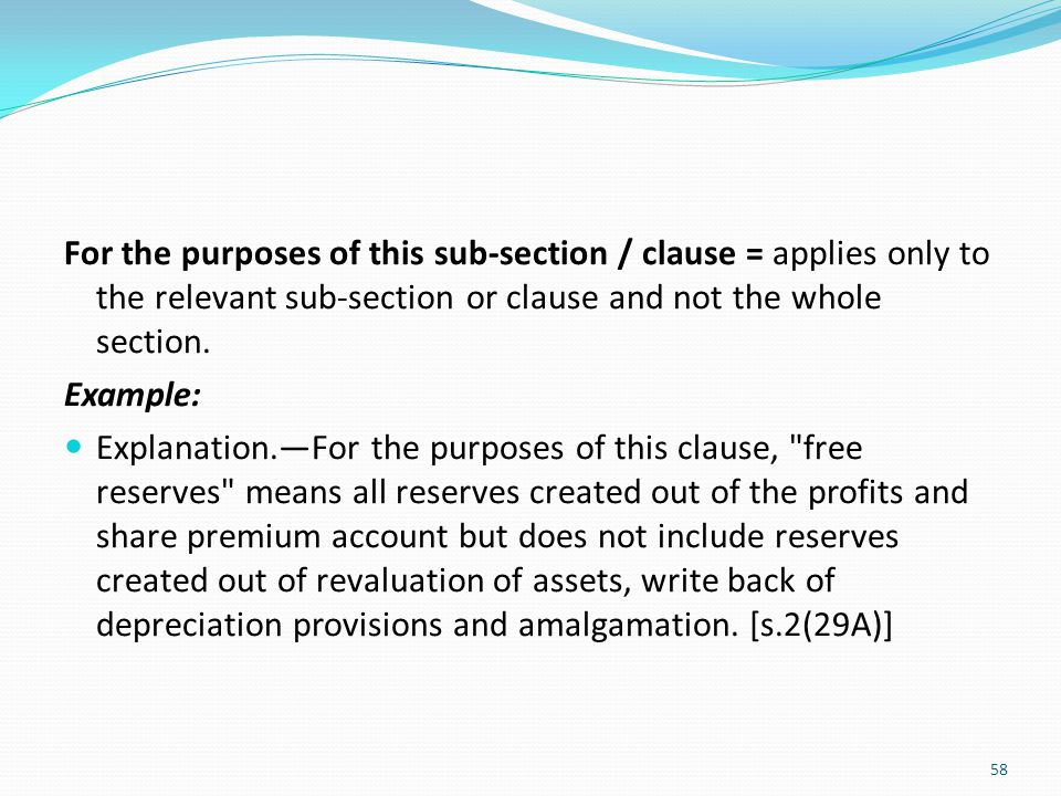 For the purposes of this sub-section / clause = applies only to the relevant sub-section or clause and not the whole section. Example: Explanation.—Fo