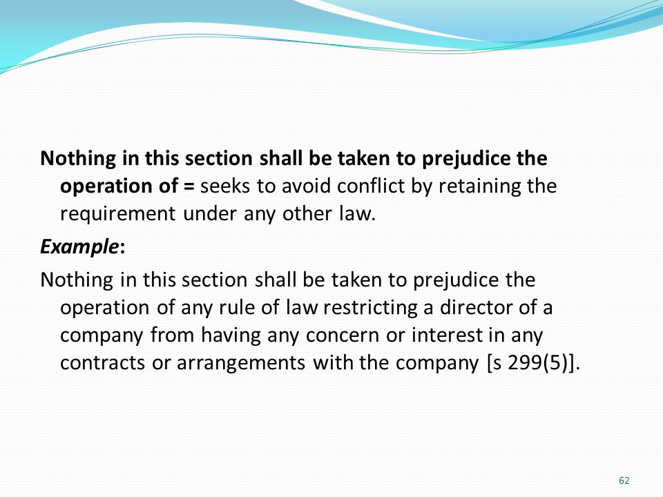 Nothing in this section shall be taken to prejudice the operation of = seeks to avoid conflict by retaining the requirement under any other law. Examp
