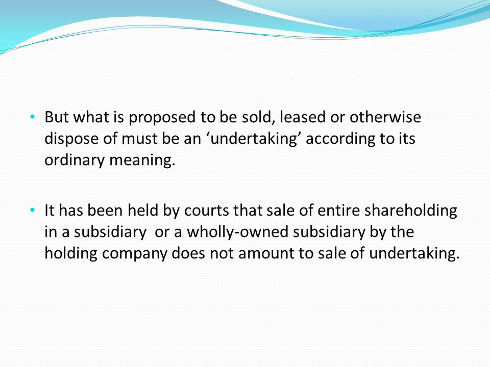 But what is proposed to be sold, leased or otherwise dispose of must be an 'undertaking' according to its ordinary meaning. It has been held by courts
