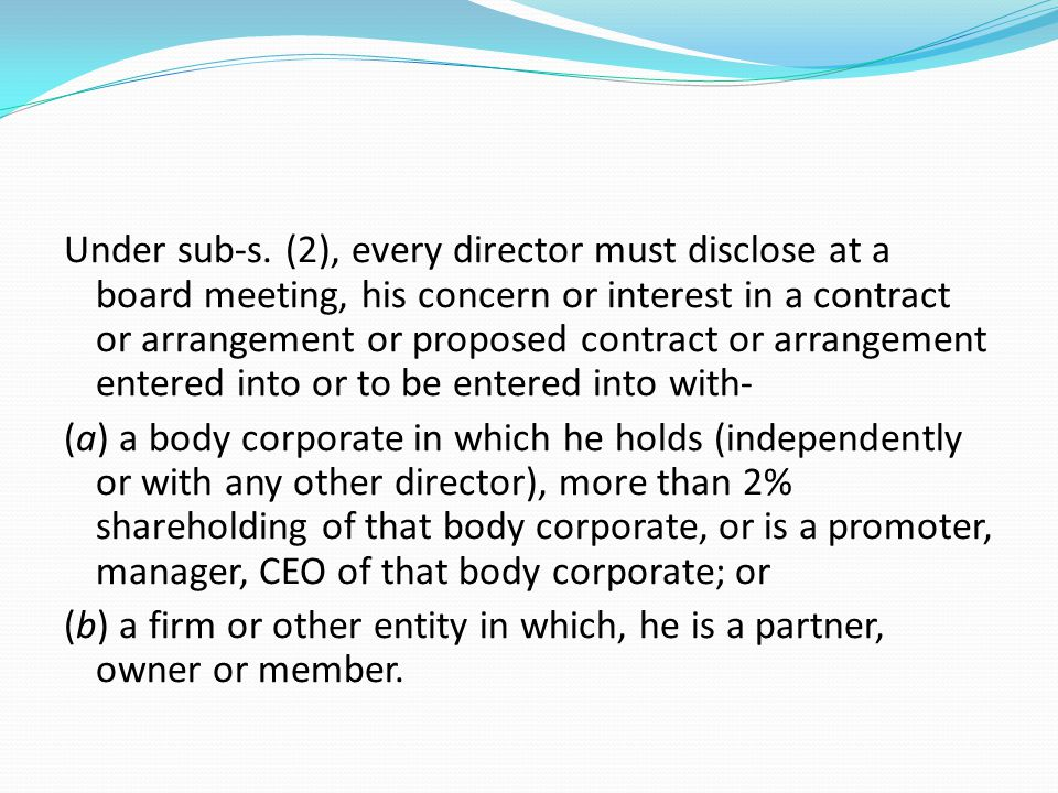 Under sub-s. (2), every director must disclose at a board meeting, his concern or interest in a contract or arrangement or proposed contract or arrang