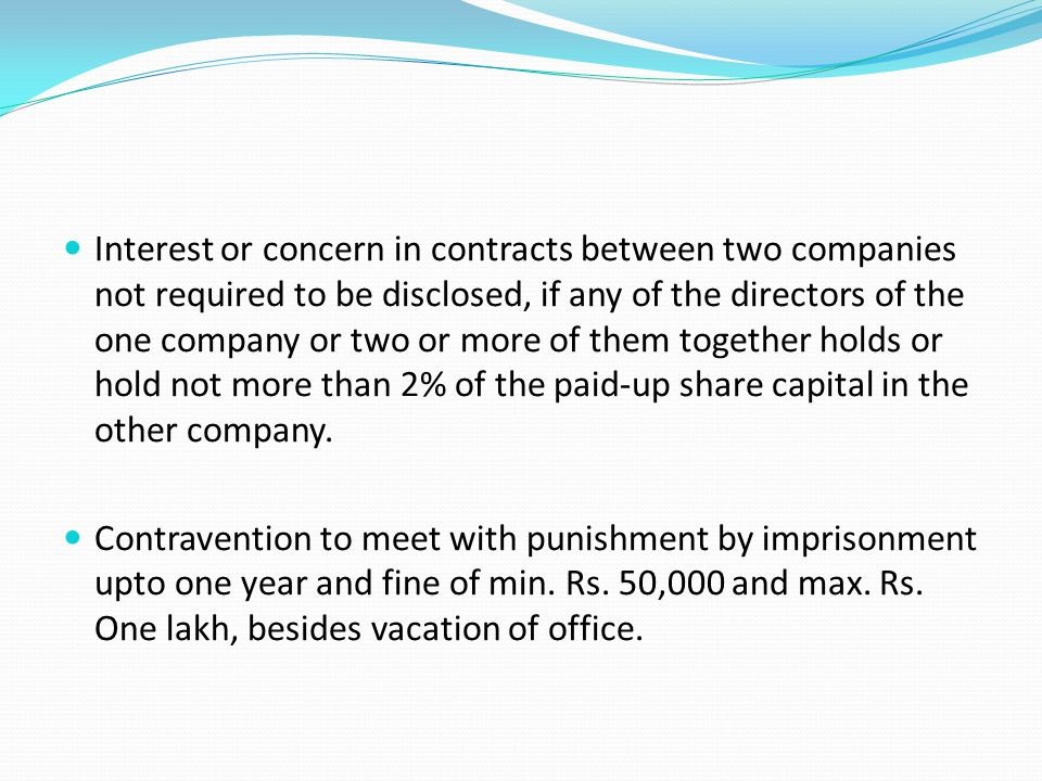 Interest or concern in contracts between two companies not required to be disclosed, if any of the directors of the one company or two or more of them