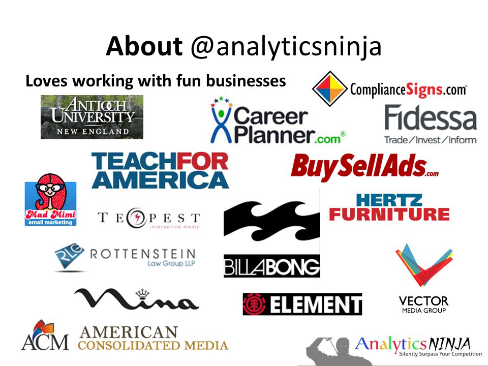 About @analyticsninja Loves working with fun businesses
