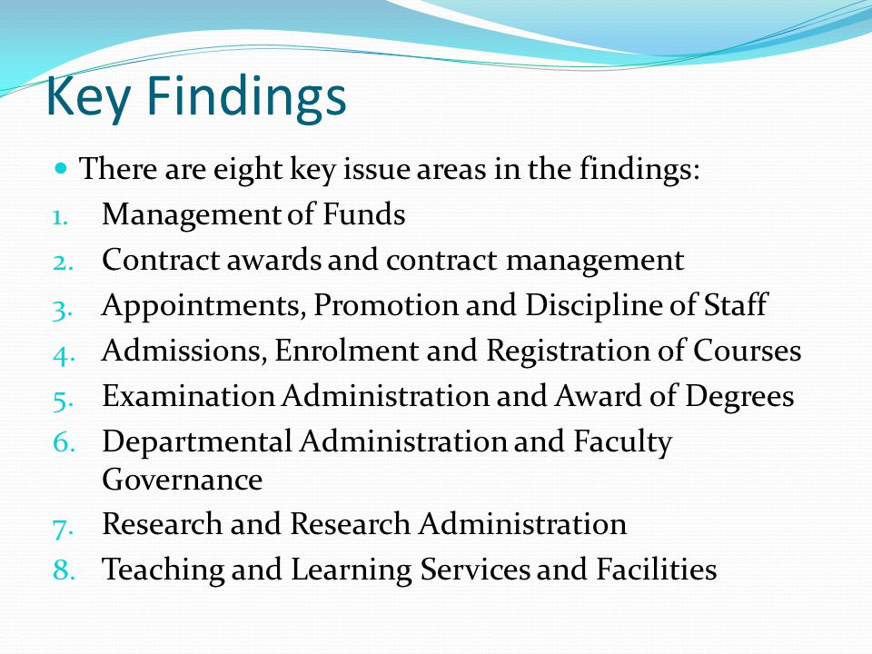 Key Findings There are eight key issue areas in the findings: 1.