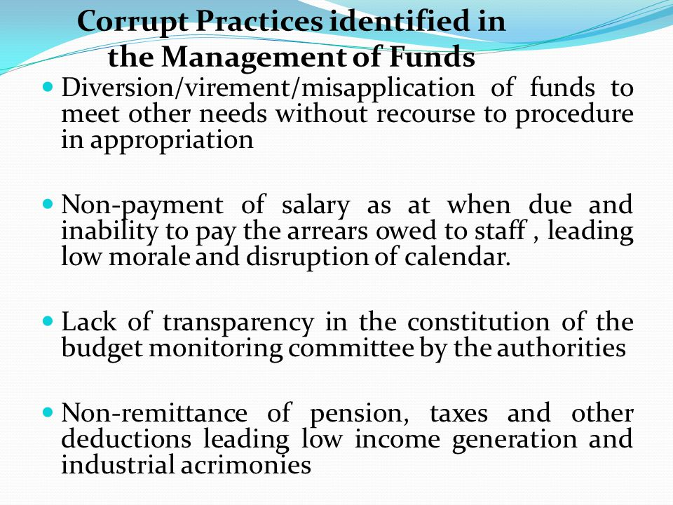 Corrupt Practices identified in Relation to Teaching and Learning Services Late opening and early closing of library, especially non-residential institutions Stealing and mutilation of library books/materials by students, with impunity.