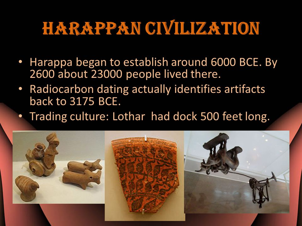 Harappan Civilization Harappa began to establish around 6000 BCE.