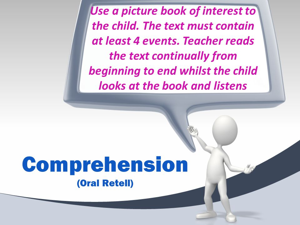 Use a picture book of interest to the child. The text must contain at least 4 events.