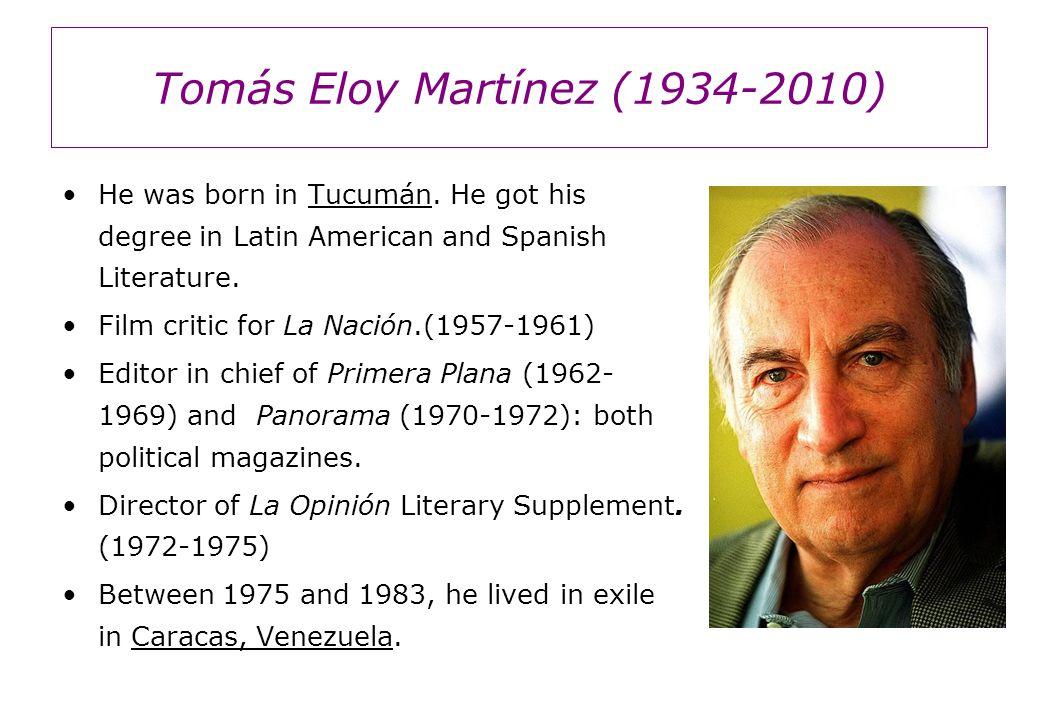 Tomás Eloy Martínez (1934-2010) He was born in Tucumán.