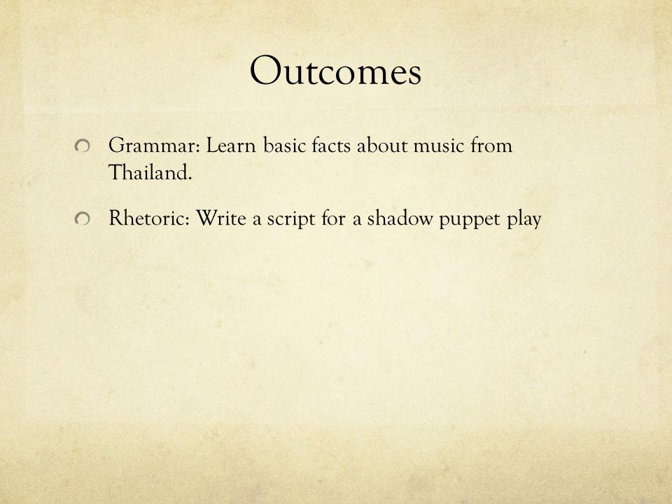 Outcomes Grammar: Learn basic facts about music from Thailand.