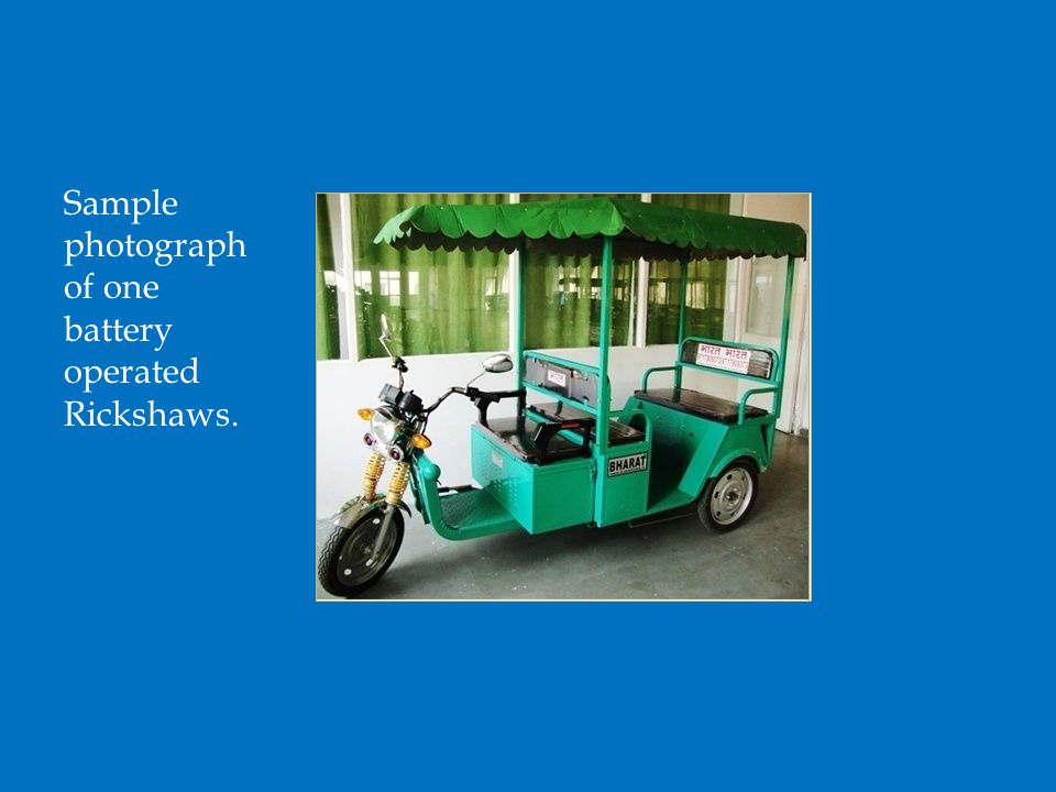 Sample photograph of one battery operated Rickshaws.
