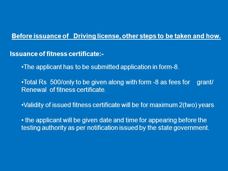 Before issuance of Driving license, other steps to be taken and how.