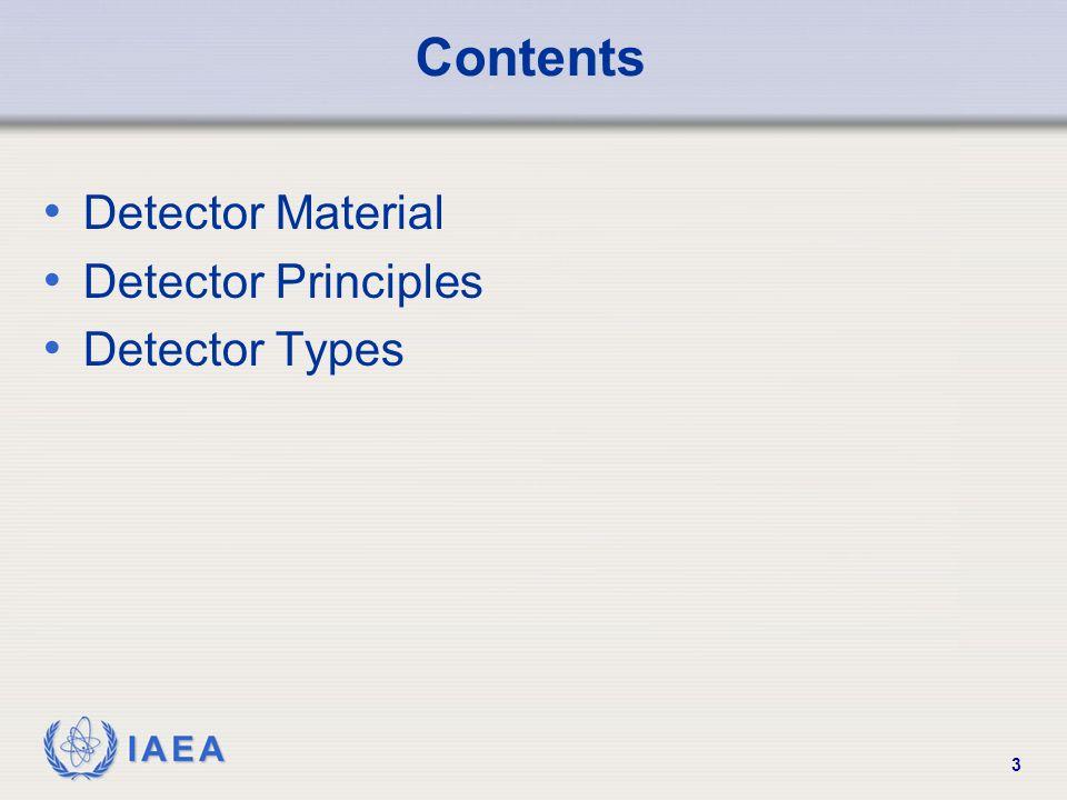 IAEA 3 Contents Detector Material Detector Principles Detector Types