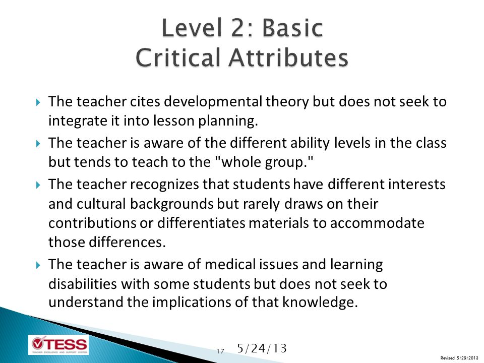 Revised 5/29/2013  The teacher cites developmental theory but does not seek to integrate it into lesson planning.