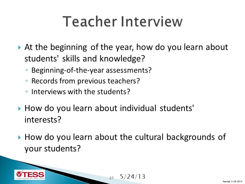 Revised 5/29/2013  At the beginning of the year, how do you learn about students skills and knowledge.