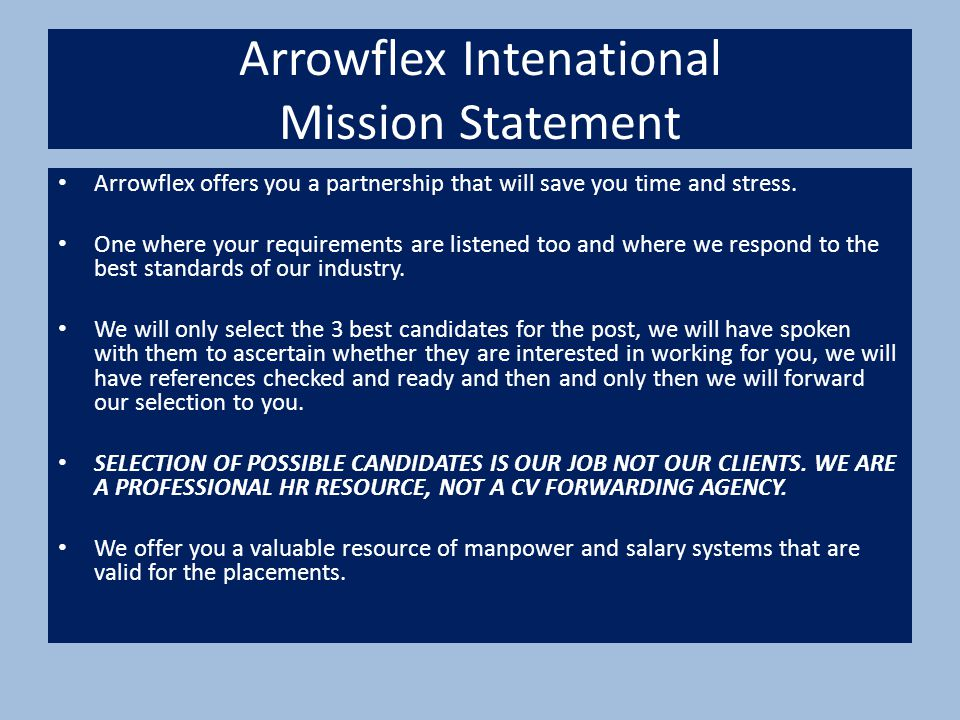 Arrowflex Intenational Mission Statement Arrowflex offers you a partnership that will save you time and stress.