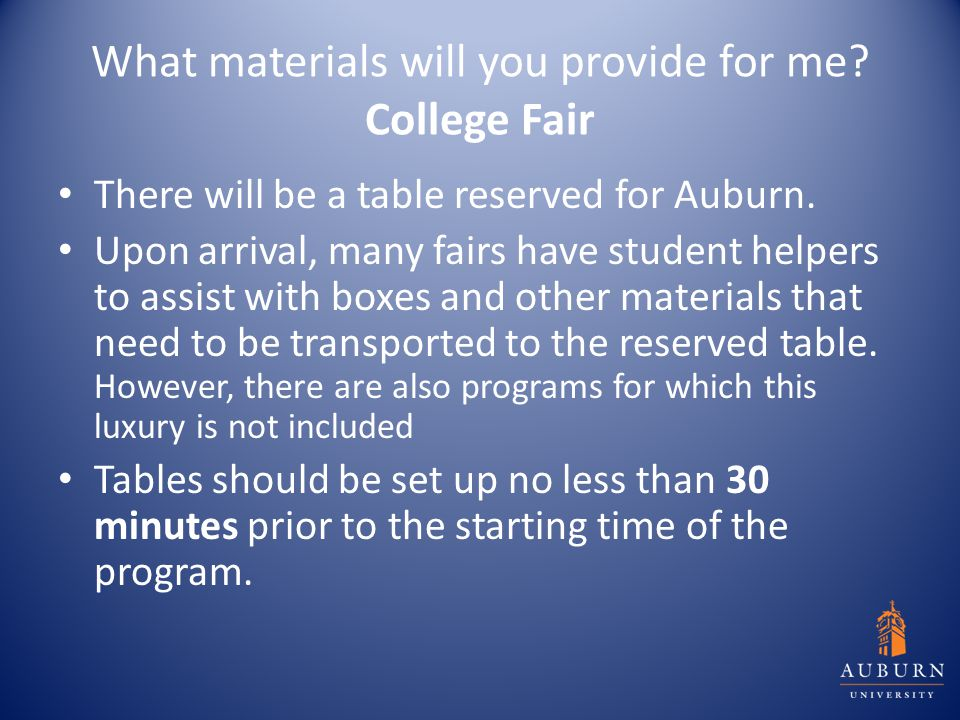 What materials will you provide for me. College Fair There will be a table reserved for Auburn.