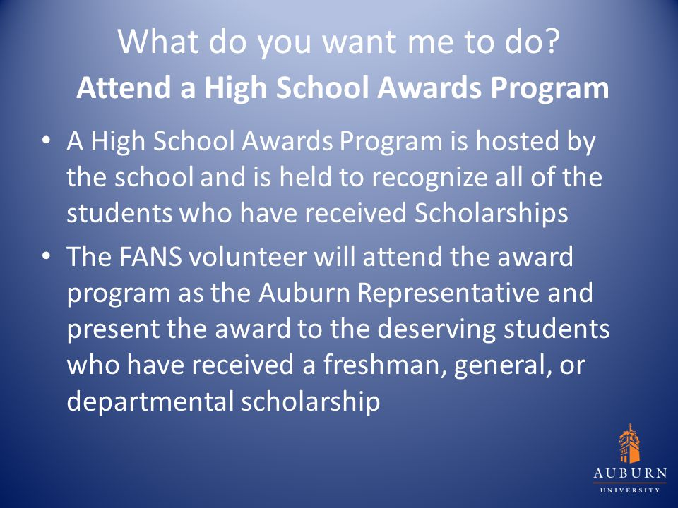 What do you want me to do? Attend a High School Awards Program A High School Awards Program is hosted by the school and is held to recognize all of th