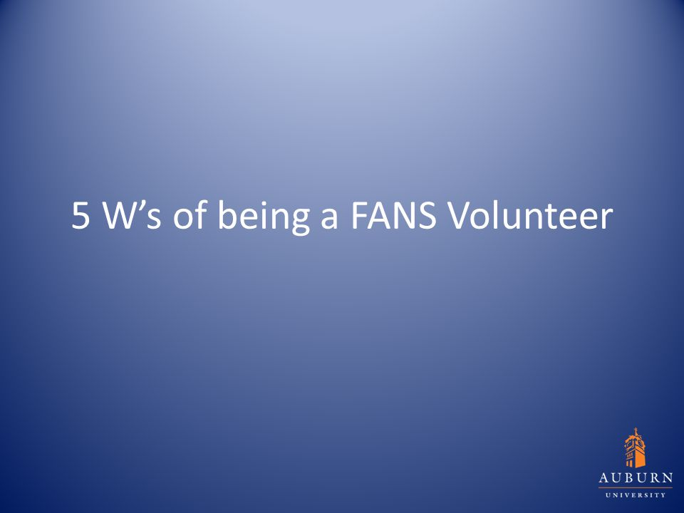 5 W's of being a FANS Volunteer