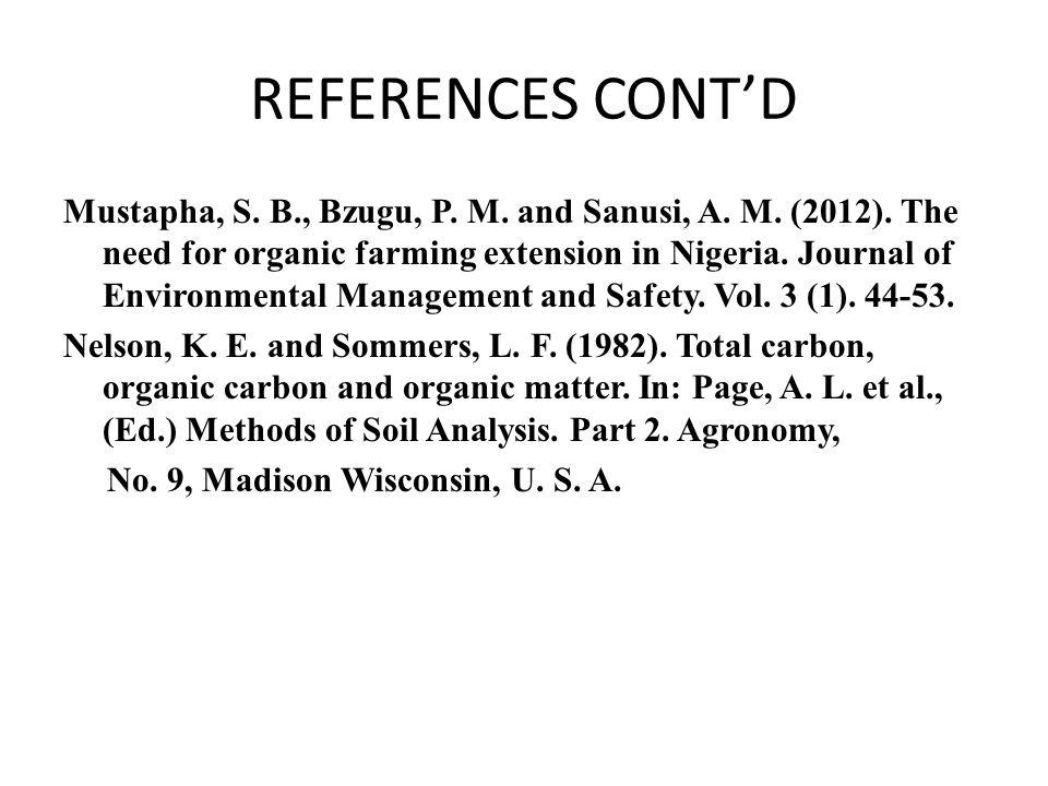 REFERENCES CONT'D Mustapha, S. B., Bzugu, P. M. and Sanusi, A.