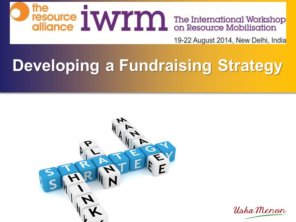 Developing a Fundraising Strategy Developing a Fundraising Strategy
