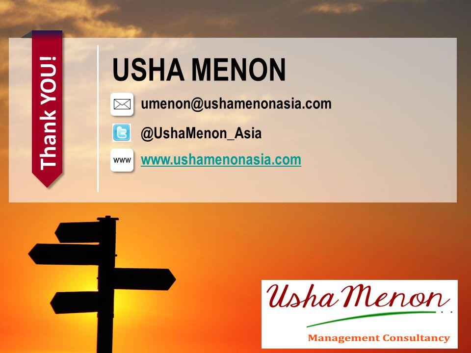 USHA MENON umenon@ushamenonasia.com www.ushamenonasia.com www Thank YOU! @UshaMenon_Asia
