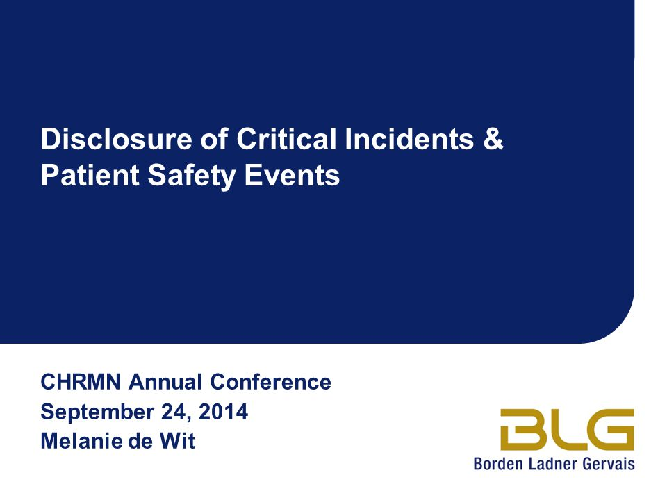 CHRMN Annual Conference September 24, 2014 Melanie de Wit Disclosure of Critical Incidents & Patient Safety Events