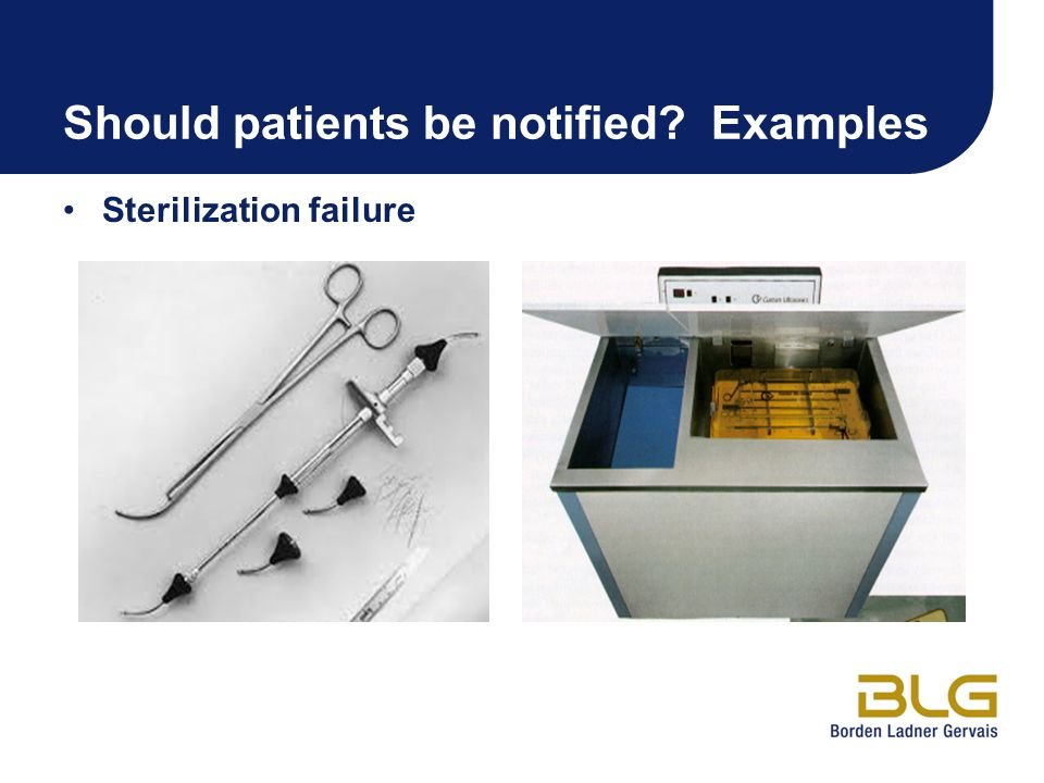 Should patients be notified Examples Sterilization failure