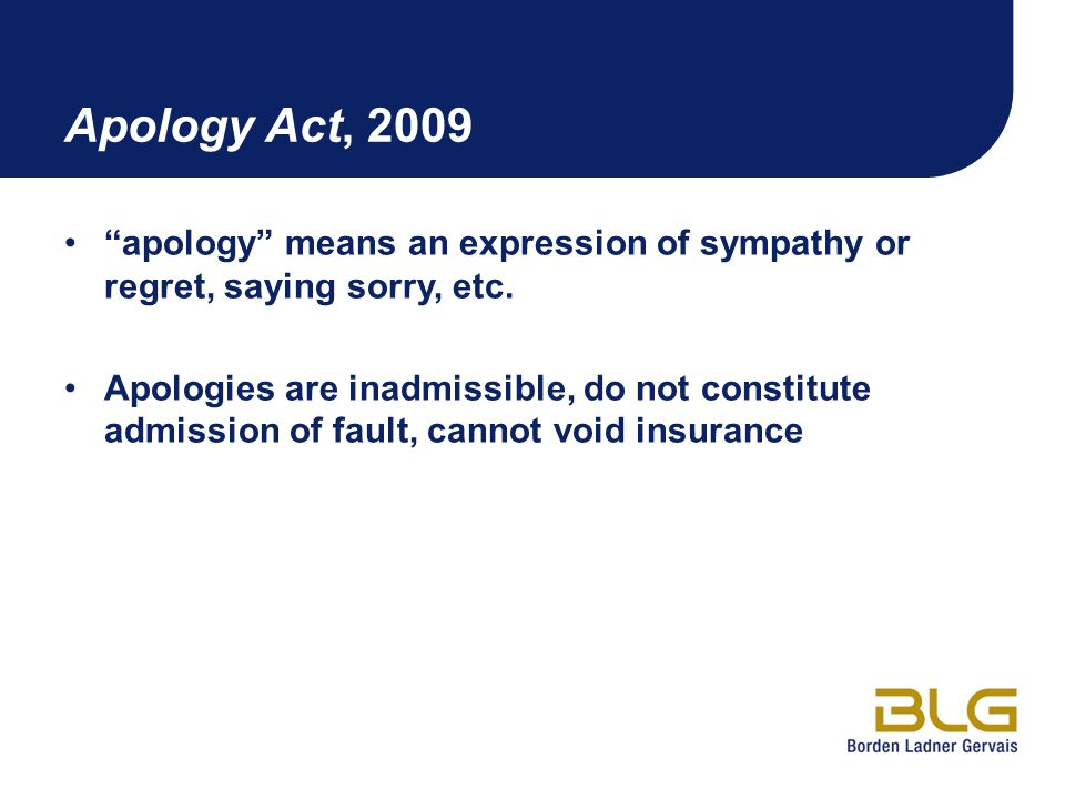 Apology Act, 2009 apology means an expression of sympathy or regret, saying sorry, etc.