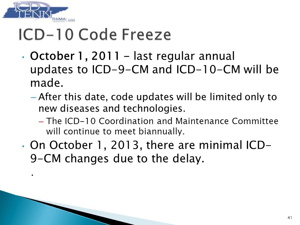 October 1, 2011 - last regular annual updates to ICD-9-CM and ICD-10-CM will be made.