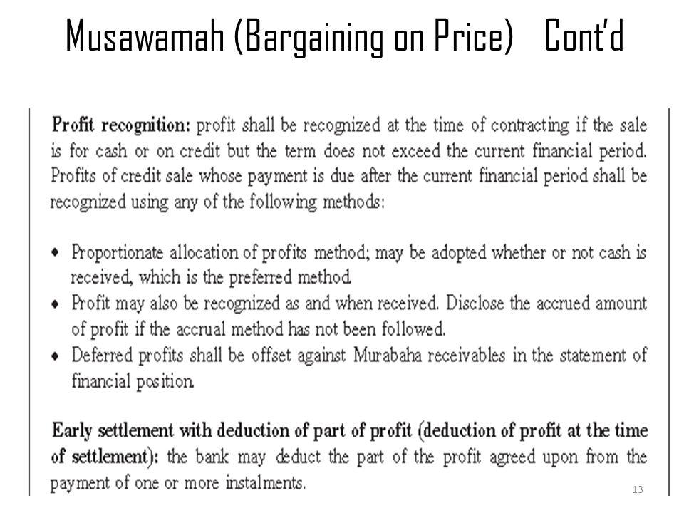 Musawamah (Bargaining on Price)Cont'd Murabaha & Musawamah 13