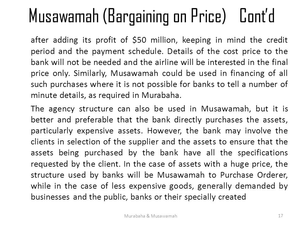 Musawamah (Bargaining on Price)Cont'd after adding its profit of $50 million, keeping in mind the credit period and the payment schedule. Details of t