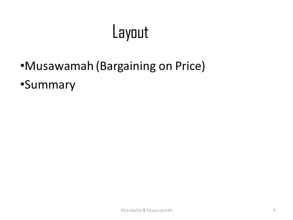 Layout Musawamah (Bargaining on Price) Summary Murabaha & Musawamah 4