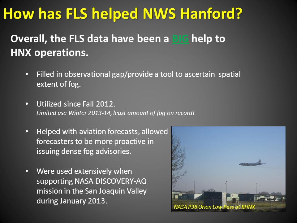 How has FLS helped NWS Hanford. Overall, the FLS data have been a BIG help to HNX operations.