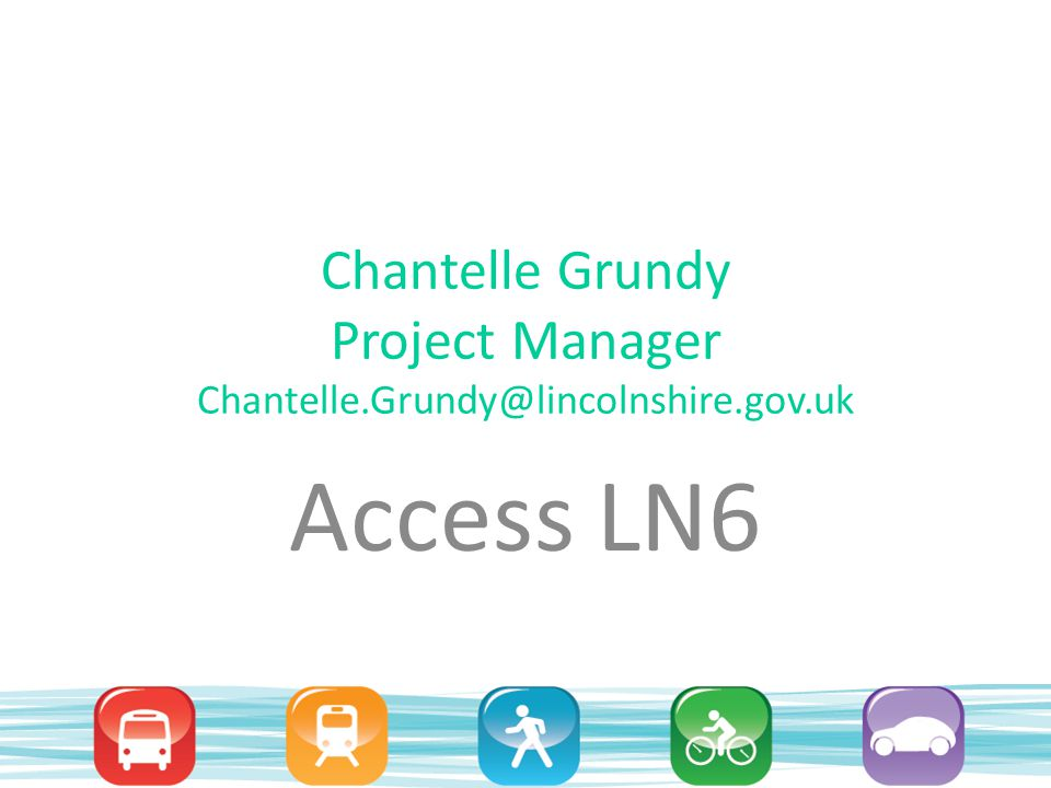 Overview Lincolnshire County Council has been awarded £4.89 million from the DfT to implement the Access LN6 project over 3 years.