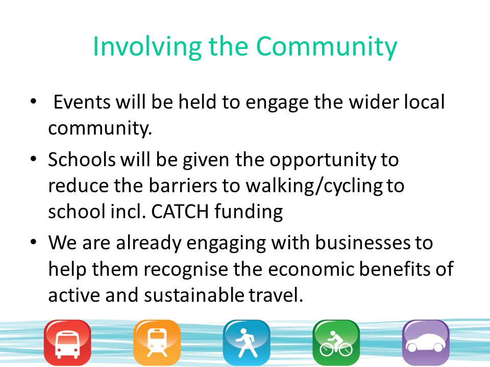 Involving the Community Personalised Travel Planning – a well established method that encourages people to make more sustainable travel choices.
