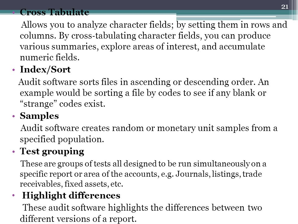 Cross Tabulate Allows you to analyze character fields; by setting them in rows and columns. By cross ‐ tabulating character fields, you can produce va