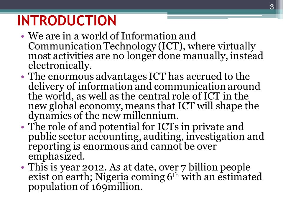 INTRODUCTION We are in a world of Information and Communication Technology (ICT), where virtually most activities are no longer done manually, instead