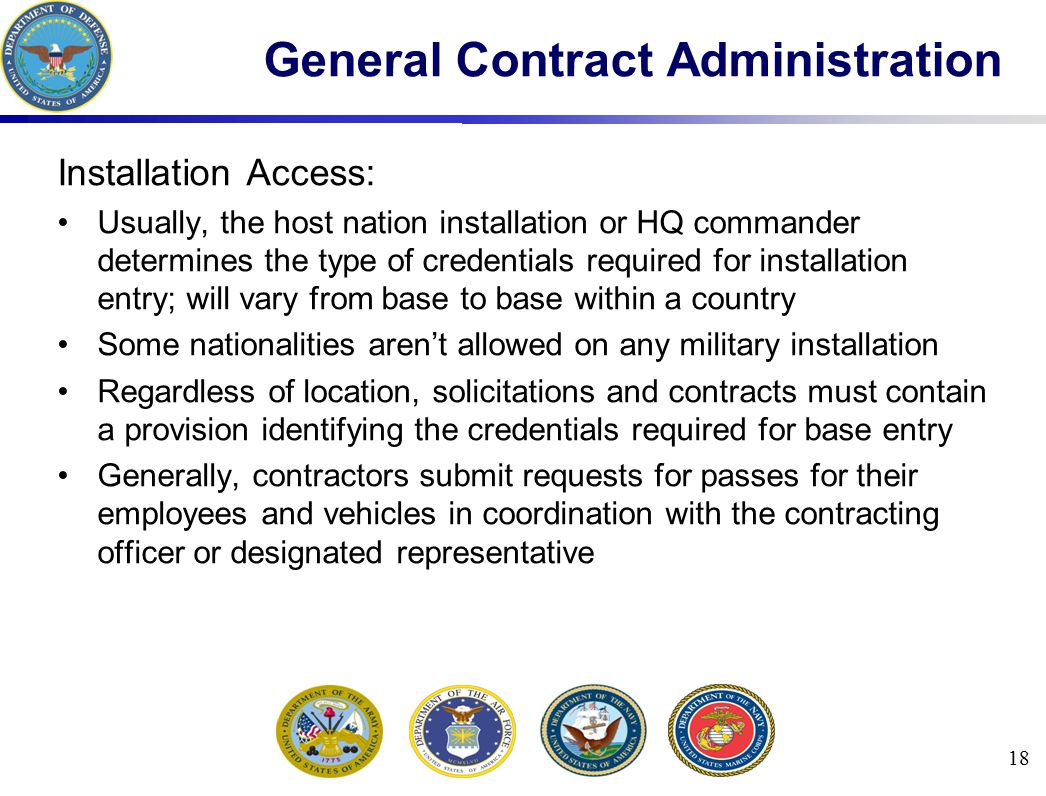 Installation Access: Usually, the host nation installation or HQ commander determines the type of credentials required for installation entry; will va