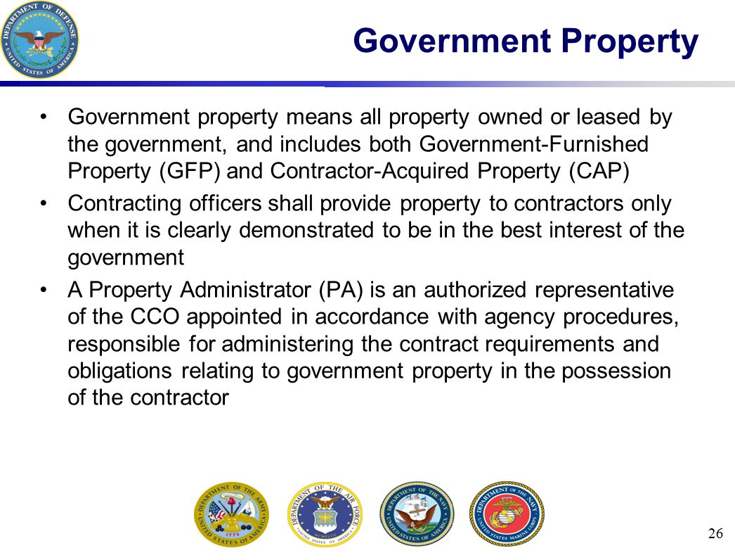 Government Property Government property means all property owned or leased by the government, and includes both Government-Furnished Property (GFP) an