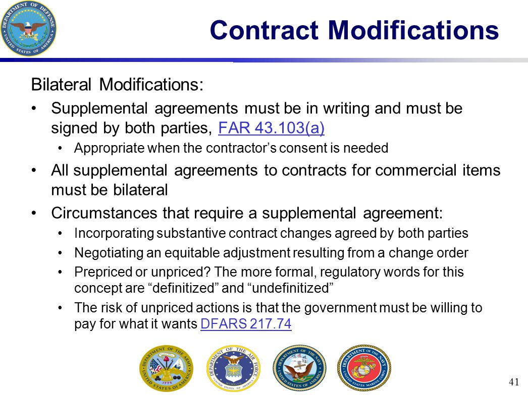 Bilateral Modifications: Supplemental agreements must be in writing and must be signed by both parties, FAR 43.103(a)FAR 43.103(a) Appropriate when th