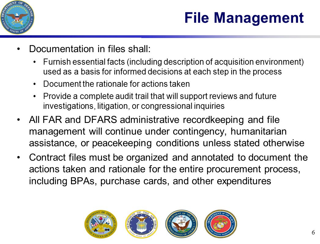 File Management Documentation in files shall: Furnish essential facts (including description of acquisition environment) used as a basis for informed